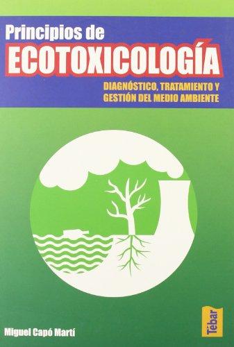 Principios de ecotoxicología: Diagnóstico, tratamiento y gestión del medio ambiente