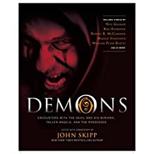 Demons: Encounters with the Devil and His Minions, Fallen Angels, and the Possessed by John Skipp (2011-11-01)
