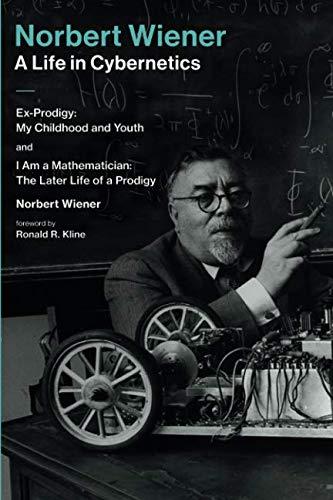 Norbert Wiener—A Life in Cybernetics (The MIT Press) por Norbert Wiener