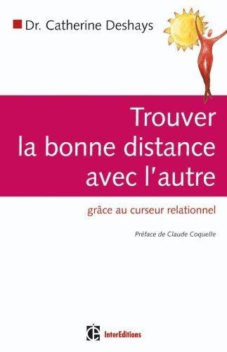 Trouver la bonne distance avec l'autre - grâce au curseur relationnel de Deshays. Catherine (2010) Broché