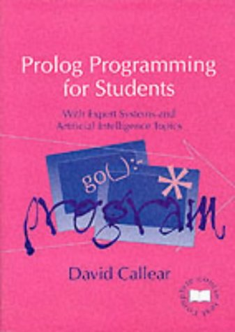 Prolog Programming for Students: With Expert Systems and Artificial Intelligence Topics par David Callear
