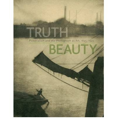 truthbeauty-pictorialism-and-the-photograph-as-art-1845-1945-hardback-common