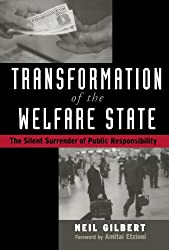 Transformation of the Welfare State: The Silent Surrender of Public Responsibility