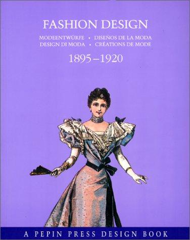 Fashion Design, 1895-1920 par Pepin Van Roojen