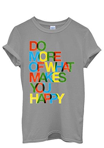 Do What Makes You Happy Life Quote Men Women Damen Herren Unisex Top T Shirt Grau