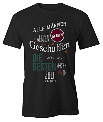 er Werden Gleich Geschaffen aber Nur Die Besten Werden IM Juli Geboren Geburtstag Geschenk T-Shirt Herren Schwarz XX-Large (Her Von Juli T-shirts)