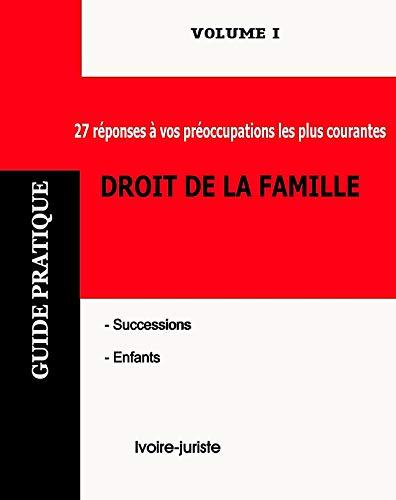 Couverture du livre Droit de la famille : Les successions – Guide juridique: Héritage, partage des biens, Enfants