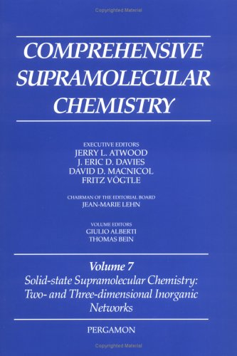 Solid-State Supramolecular Chemistry: Two- and Three-Dimensional Inorganic Networks: Volume 7: Vol 7 (Comprehensive Supramolecular Chemistry)