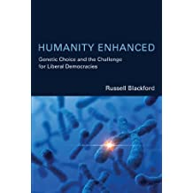 Humanity Enhanced: Genetic Choice and the Challenge for Liberal Democracies (Basic Bioethics) (English Edition)