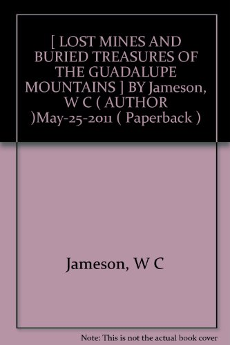 [ LOST MINES AND BURIED TREASURES OF THE GUADALUPE MOUNTAINS ] BY Jameson, W C ( AUTHOR )May-25-2011 ( Paperback )