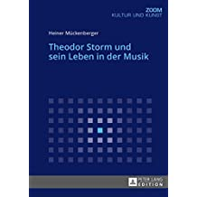 Theodor Storm und sein Leben in der Musik