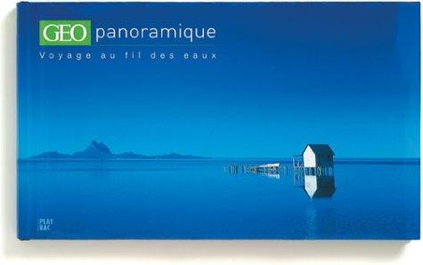 Voyage au fil des eaux par Géo Panoramique