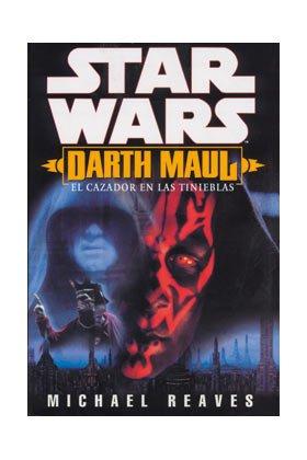 Star Wars. Darth Maul: el cazador en las tinieblas