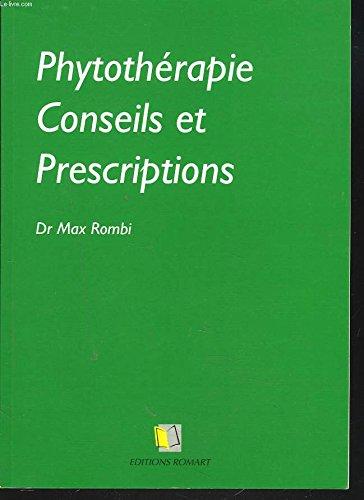 Phytothérapie : Conseils et prescriptions par Max Rombi