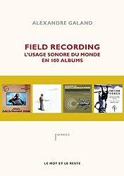 Field Recording : L'usage sonore du monde en 100 albums
