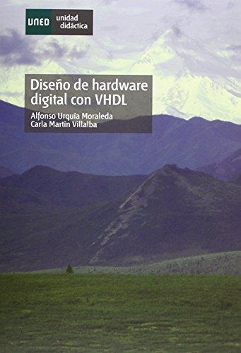 Diseño de Hardware Digital Con Vhdl (UNIDAD DIDÁCTICA) de Alfonso URQUÍA MORALEDA (14 ago 2008) Tapa blanda
