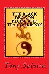 The Black Dragon recipe and tea cookbook (English Edition)