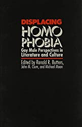 Displacing Homophobia: Gay and Male Perspectives in Literature and Culture