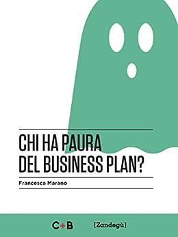 Chi ha paura del business plan? (I Prof) di [Marano, Francesca]