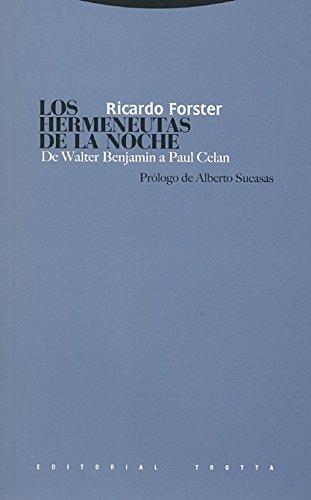 Los hermeneutas de la noche: De Walter Benjamin a Paul Celan (Estructuras y Procesos. Filosofía) por Ricardo Forster