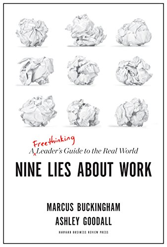 Nine Lies About Work: A Freethinking Leader's Guide to the Real World (English Edition)