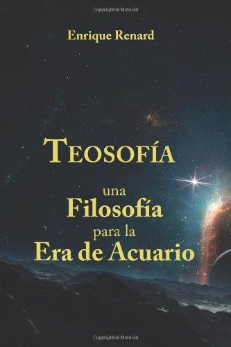 Teosofia: Teosofia, una filosofia para la Era del Acuario