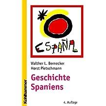 Geschichte Spaniens: Von der frühen Neuzeit bis zur Gegenwart (Ländergeschichten)