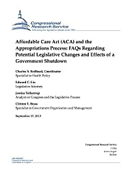 Affordable Care Act (ACA) and the Appropriations Process: FAQs Regarding Potential Legislative Changes and Effects of a Government Shutdown (English Edition)