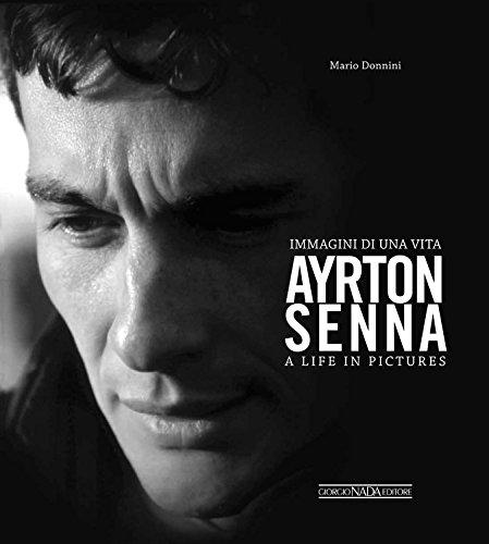 Ayrton Senna. Immagini di una vita-A life in pictures. Ediz. bilingue por Mario Donnini
