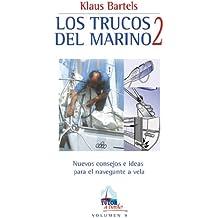 Los trucos del marino 2 : nuevos consejos e ideas para el navegante a vela (A Bordo)