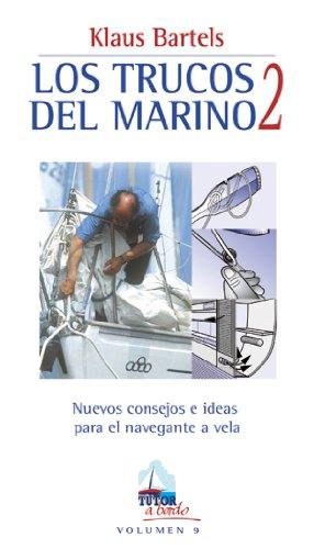LOS TRUCOS DEL MARINO 2 (A Bordo) por Klaus Bartels
