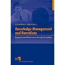 Knowledge Management and Narratives: Organizational Effectiveness Through Storytelling: Organizational Effectiveness Through Storrytelling