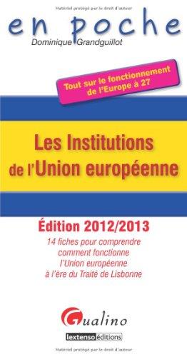 Les Institutions de l'Union Européenne : 14 fiches pour comprendre comment fonctionne l'Union européenne à l'ère du Traité de Lisbonne