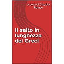Il salto in lunghezza dei Greci (Italian Edition)