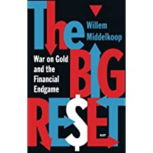 The Big Reset: War on Gold and the Financial Endgame 2nd Revised edition by Middelkoop, Willem (2014) Paperback