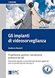 Gli impianti di videosorveglianza. Progettazione, gestione, manutenzione, protezione dei dati. Con Contenuto digitale per download