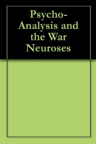 Psycho-Analysis and the War Neuroses (English Edition)