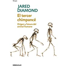 El tercer chimpance/ The Third Chimpanzee: Origen Y Futuro Del Animal Humano/ The Evolution and Future of the Human Animal