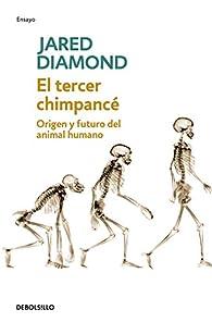 El tercer chimpancé: Origen y futuro del animal humano par Jared Diamond