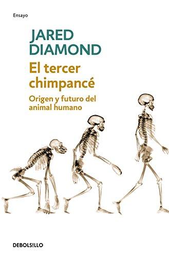 El tercer chimpancé: Origen y futuro del animal humano (ENSAYO-CIENCIA) por Jared Diamond