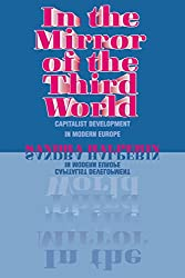 In the Mirror of the Third World: Capitalist Development in Modern Europe