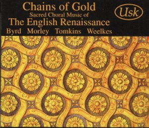 Chains Of Gold (Sacred Choral Music Of The English Renaissance)