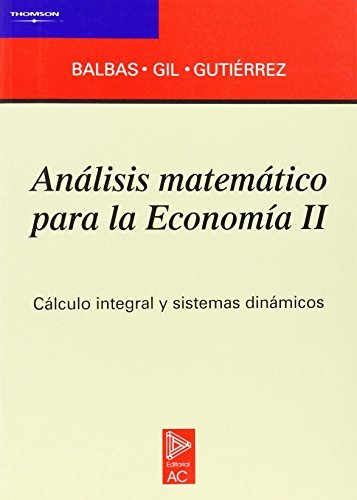 Descargar Libro Análisis matemático para la economía II de ALEJANDRO BALBAS DE LA CORTE