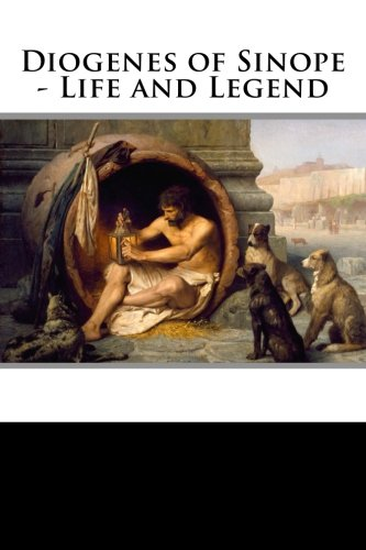 Diogenes of Sinope - Life and Legend