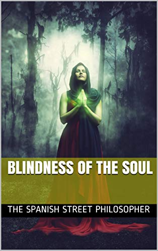 Blindness of the soul por The Spanish Street Philosopher