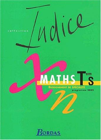 Maths Terminale S. Enseignement de spécialité, programme 2002
