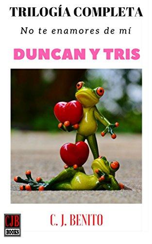 Trilogía Duncan y Tris por C. J. Benito