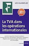 La TVA dans les opérations internationales 2018: Livraisons et acquisitions intracommunautaires. Prestations de services internationales. ... Remboursement de la TVA étrangère.