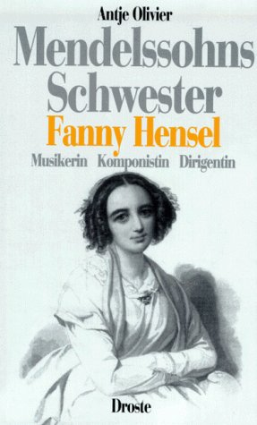 Buchseite und Rezensionen zu 'Mendelssohns Schwester Fanny Hensel' von Antje Olivier