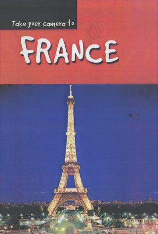 Take Your Camera: France Paperback
